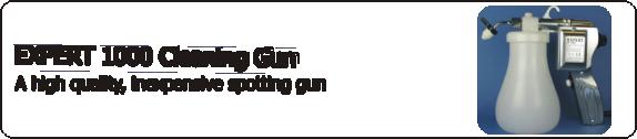 EXPERT 1000 Cleaning Gun